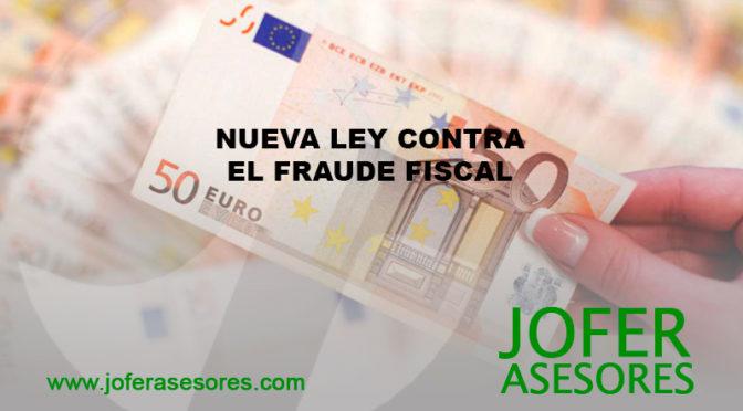 Nueva Ley Contra el Fraude Fiscal